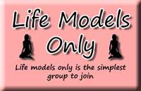 Life Models Only